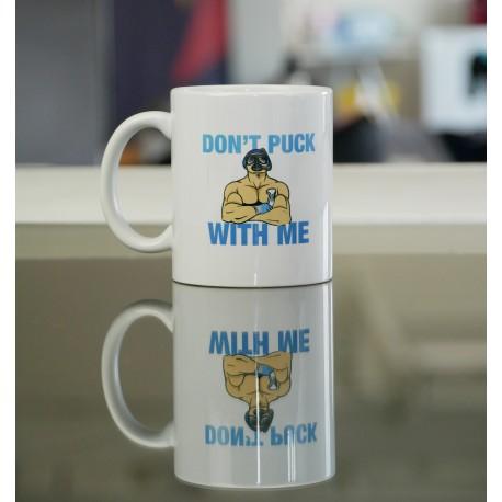 """Mug - """"Don't puck with me"""""""